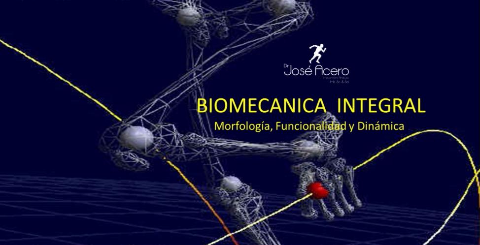 Biomecánica Integral una ventana abierta a nuevos paradigmas en el Análisis del Movimiento Humano