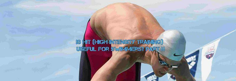 ¿El HIT (Entrenamiento de Alta Intensidad) es útil para nadadores?. Parte 2.