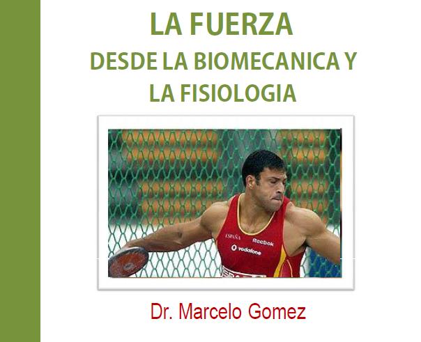 LA FUERZA: Desde la Biomecánica y la Fisiología