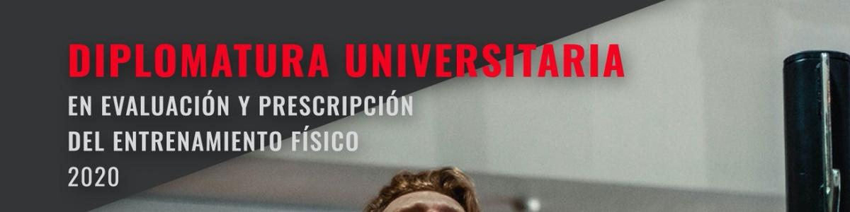 Diplomatura Universitaria en Evaluación y Prescripción del Entrenamiento Físico