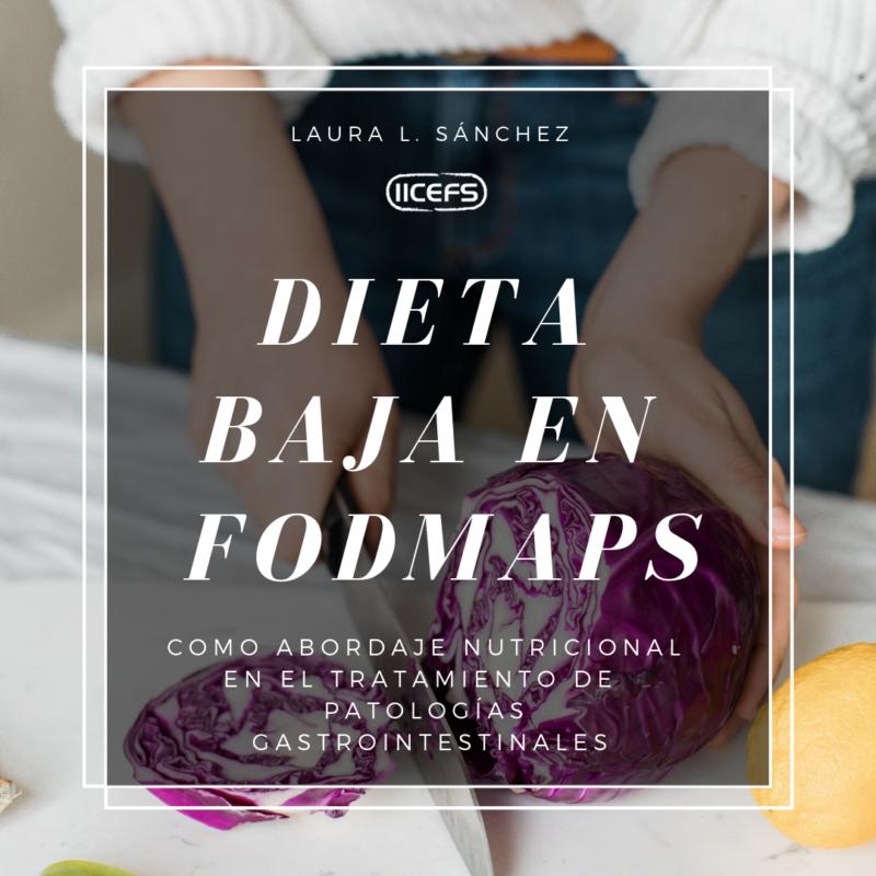 Dieta baja en FODMAPs como aproximación nutricional en determinadas patologías gastrointestinales.