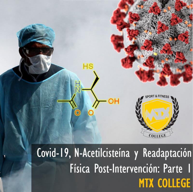 Covid-19, N-Acetilcisteína y Readaptación Física Post-Infección: Parte 1