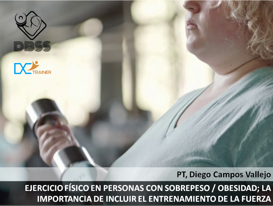 Ejercicio Físico en Personas con Sobrepeso / Obesidad; La Importancia de Incluir el Entrenamiento de la Fuerza