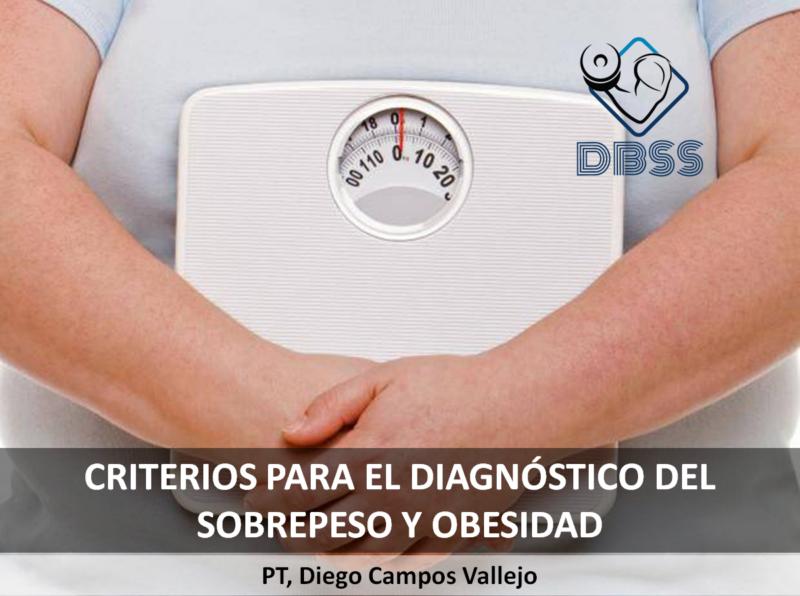 Criterios para el diagnóstico del Sobrepeso y Obesidad / Criterios
