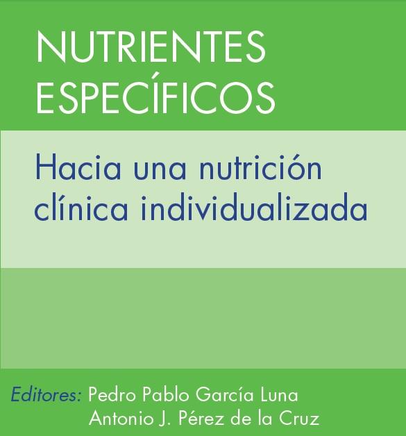Nutrientes Específicos - Hacia una Nutrición Clínica Individualizada